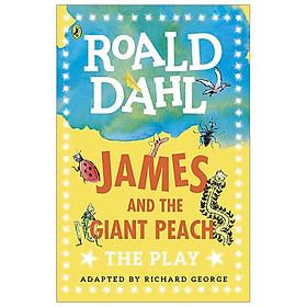 James & The Giant Peach: A Play