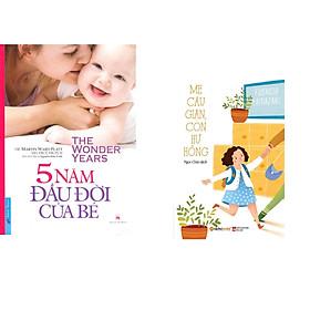 Combo 2 cuốn sách: 5 Năm Đầu Đời Của Bé + Mẹ Cáu Giận Con Hư Hỏng