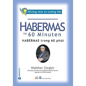 Nhà Tư Tưởng Lớn - Habermas Trong 60 Phút