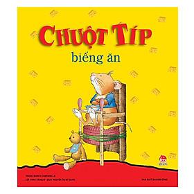Chuột Típ Biếng Ăn (Tái Bản 2019)