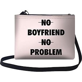 Túi Đeo Chéo Nữ In Hình No Boyfriend No Problem - TUTE170