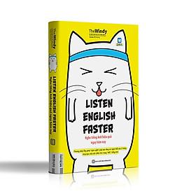 Listen English faster – Nghe tiếng Anh hiệu quả ngay hôm nay ( tạng kèm iring siêu dễ thương như hình )