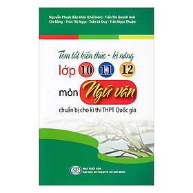 Tóm Tắt Kiến Thức - Kĩ Năng Lớp 10 - 11 - 12 Môn ngữ Văn Chuẩn Bị Cho Kì Thi THPT Quốc Gia
