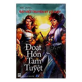 Đại Việt Truyền Kỳ Võ Hiệp - Đoạt Hồn Tam Tuyệt