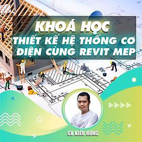 Khóa học THIẾT KẾ - ĐỒ HỌA - Thiết kế hệ thống Cơ điện cùng Revit MEP