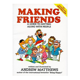 Making Friends: A Guide To Getting Along With People