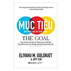 Mục Tiêu-The Goal ( tặng kèm bookmark Sáng Tạo )