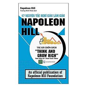 Sách - 17 nguyên tắc nghĩ giàu làm giàu Napoleon Hill