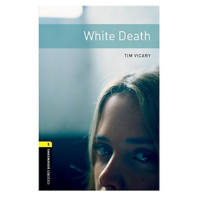 Oxford Bookworms Library (3 Ed.) 1: White Death