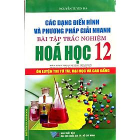 Các Dạng Điển Hình Và Phương Pháp Giải Nhanh Bài Tập Trắc Nghiệm Hóa Học 12