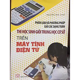 Phân loại và phương pháp giải các dạng toán thi HSG THCS trên máy tính điện tử