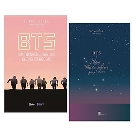 Combo BTS Đồng Hanh Cùng Bạn Đi Đến Thành Công:BTS - Những Thước Phim Quay Chậm  + BTS Gửi Tới Những Bạn Trẻ Không Có Ước Mơ ( Tặng Kèm Bookmark Love Life)