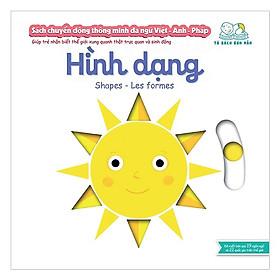 Cuốn sách giúp bé làm quen với ngoại ngữ:  Sách Chuyển Động - Song Ngữ A-V: Shape - Hình Dạng