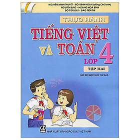 Thực Hành Tiếng Việt Và Toán - Lớp 4 (Tập 2)