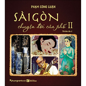 Sài Gòn Chuyện Đời Của Phố - Tập 2 (Bìa Mềm)(Tái Bản)