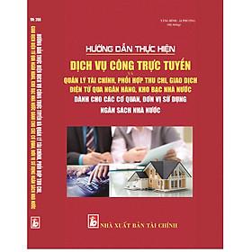 Hướng Dẫn Thực Hiện Dịch Vụ Công Trực Tuyến Và Quản Lý Tài Chính, Phối Hợp Thu Chi, Giao Dịch Điện Tử Qua Ngân Hàng, Kho Bạc Nhà Nước Dành Cho Các Cơ Quan, Đơn Vị Sử Dụng Ngân Sách Nhà Nước
