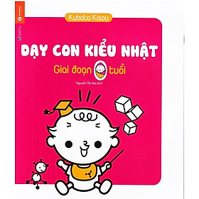 Sách Dạy Con Kiểu Nhật – Giai Đoạn Trẻ 0 Tuổi (Tái bản)