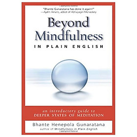 [Download Sách] Beyond Mindfulness in Plain English : An Introductory Guide to Deeper States of Meditation