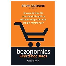 Sách - Bezonomics - Kinh Tế Học Bezos