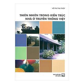 Thiên Nhiên Trong Kiến Trúc Nhà Ở Truyền Thống Việt