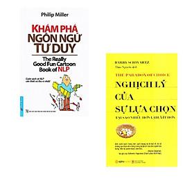 Combo 2 cuốn sách: Khám Phá Ngôn Ngữ Tư Duy + Nghịch lý của sự lựa chọn