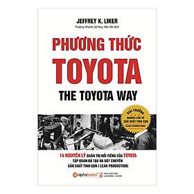 Sách Kỹ Năng Sống:  Phương Thức Toyota (Tái Bản 2018) - (Cuốn Sách Đạt Giải Thưởng Nghiên Cứu Về Sản Xuất Tinh Gọn / Tặng Kèm Postcard Happylife)