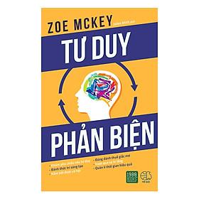 Cuốn sách giúp nâng cao năng lực tư duy của bạn: Tư Duy Phản Biện ( Tặng Boookmark Tuyệt Đẹp )