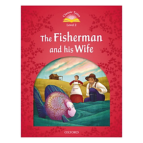 Classic Tales 2 : The Fisherman and his Wife (with Book and Audio MultiROM) (Second Edition)