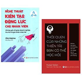 Bộ Sách Nghệ Thuật Kiến Tạo Động Lực Cho Nhân Viên + Thói Quan Của Những Thiên Tài Bạn Có Thể Học Hỏi (Bộ 2 Cuốn)