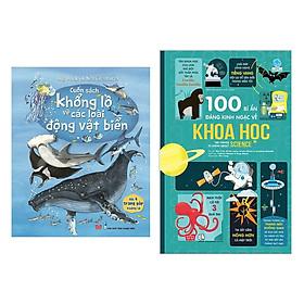 Combo Kiến Thức - Bách Khoa Hấp Dẫn: Sách Tương Tác - Cuốn Sách Khổng Lồ Về Các Loài Động Vật Biển + 100 Bí Ẩn Đáng Kinh Ngạc Về Khoa Học (USBORNE - 100 Things To Know About Science)