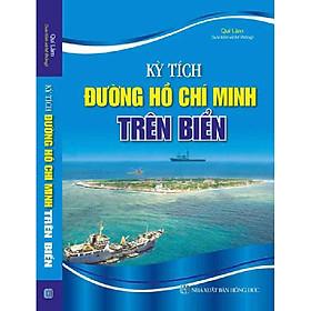 Kỳ Tích Đường Mòn Hồ Chí Minh Trên Biển