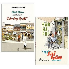 """Combo Chuyện Nhỏ Sài Gòn Bao Nhớ + Sài Gòn Một Thuở """"Dân Ông Tạ Đó!"""" (Bộ 2 Cuốn)"""