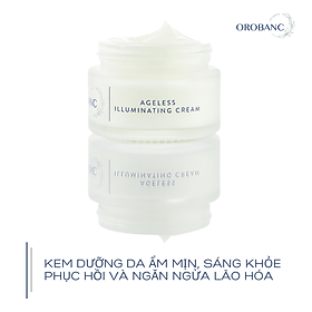 Orobanc Ageless Illuminating Cream - Kem dưỡng ẩm, trắng da, chống lão hóa