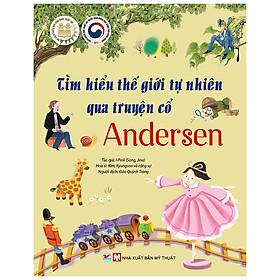 Tìm Hiểu Thế Giới Tự Nhiên Qua Truyện Cổ Andersen- Dành Cho Trẻ 6 Tuổi
