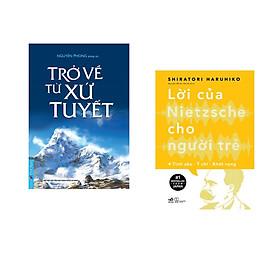 Combo 2 cuốn sách:  Trở Về Từ Xứ Tuyết + Lời của Nietzsche cho người trẻ
