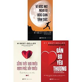 Bộ Sách Gắn Bó Tình Yêu Hạnh Phúc( gắn bó yêu thương + vì ước mơ ngại gì dốc cạn tâm sức + sống thật bao nhiêu hạnh phúc bấy nhiêu kt ')