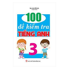 100 Đề Kiểm Tra Tiếng Anh Lớp 3