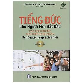 Tiếng Đức Cho Người Mới Bắt Đầu (Kèm CD) (Tái bản 2020)