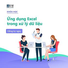 Khóa Học Thực Hành Excel Xử Lý Dữ Liệu
