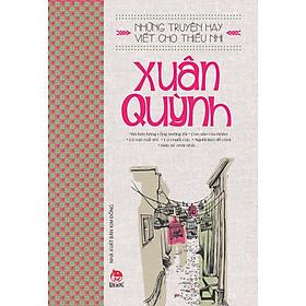 Những Truyện Hay Viết Cho Thiếu Nhi - Xuân Quỳnh (Tái Bản 2019)
