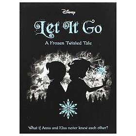 Disney Frozen Let It Go - A Twisted Tale
