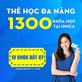 Thẻ học đa năng Membership UNICA- Tự do học 10 khóa học Online thỏa ý thích tại UNICA.VN