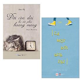 Combo 2 Cuốn Sách Về Cuộc Sống Hay: Đời Còn Dài Hà Tất Phải Hoang Mang+ Cả Một Đời Quá Dài - Cớ Sao Phải Tạm Bợ ( Cuốn Sách Tìm Đọc Nhiều Nhất Trên MXH/ Tặng Kèm Bookmark Green life)