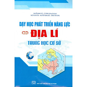 Dạy Học Phát Triển Năng Lực Môn Địa Lí Trung Học Cơ Sở