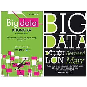 Combo Sách : Big Data Không Xa - Dữ Liệu Lớn Chi Phối Con Người Trong Thời đại 4.0 + Big Data - Dữ Liệu Lớn