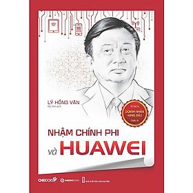 Nhậm Chính Phi Và Huawei