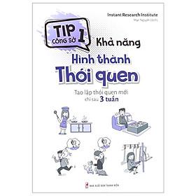 Sách: Tip Công Sở 1 - Khả Năng Hình Thành Thói Quen