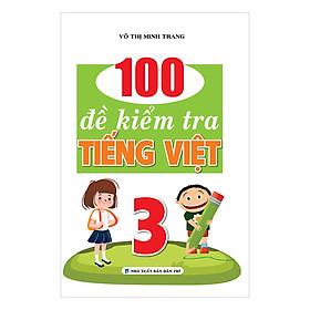 100 Đề Kiểm Tra Tiếng Việt Lớp 3