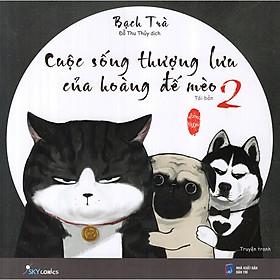 Cuộc Sống Thượng Lưu Của Hoàng Đế Mèo (Tập 2) - Tặng Kèm Sổ Tay