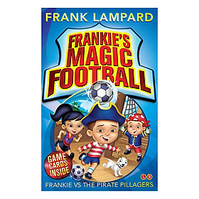 Frankie's Magic Football: Frankie vs The Pirate Pillagers: Book 1 - Frankie's Magic Football